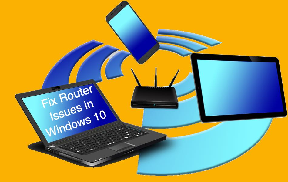 Fix Router Issues in Windows 10