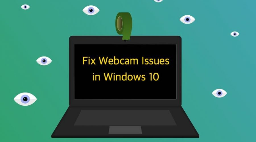 How to Fix Webcam Issues in Windows 10?