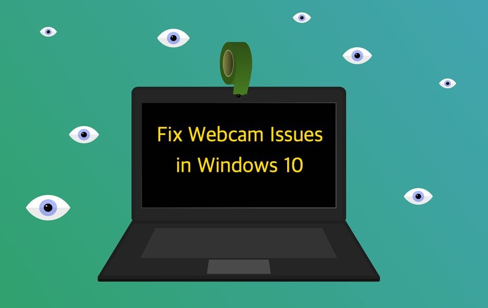 Fix Webcam Issues in Windows 10