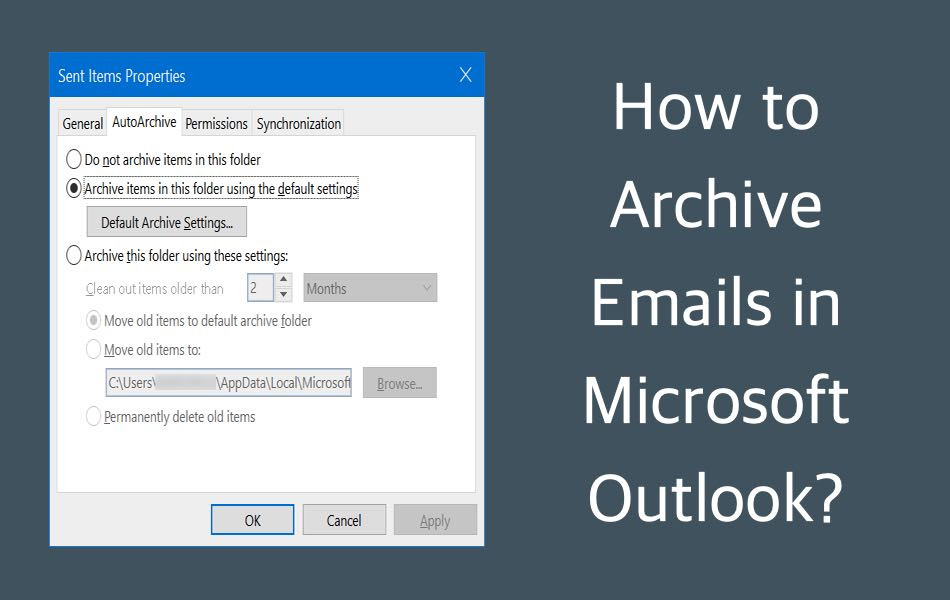 How to Archive Emails in Microsoft Outlook?