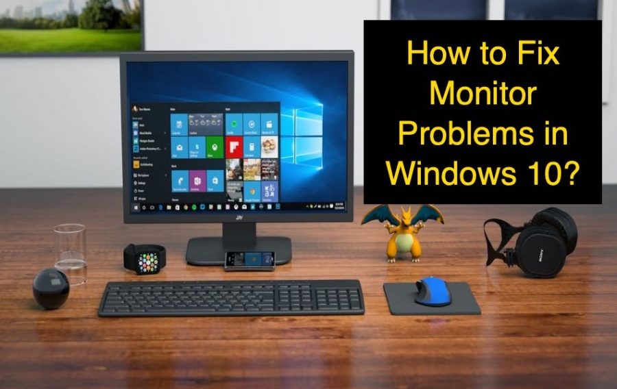 6 Ways to Fix Monitor Problems in Windows PC