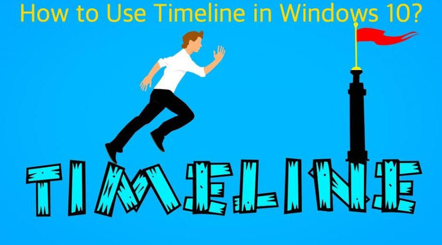 How to Use Timeline Feature in Windows 10?