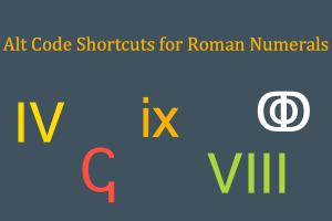 Alt Code Shortcuts for Roman Numerals