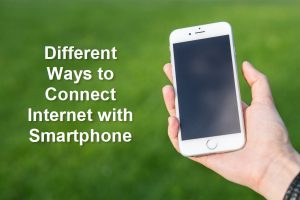 Different Ways to Connect Internet with Smartphone