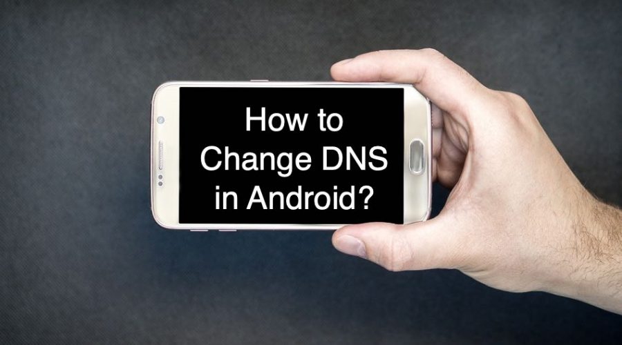 How to Change DNS in Android Device?