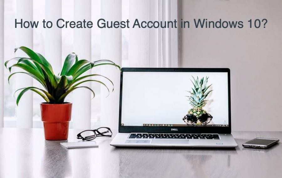 3 Ways to Create Guest Account in Windows 10