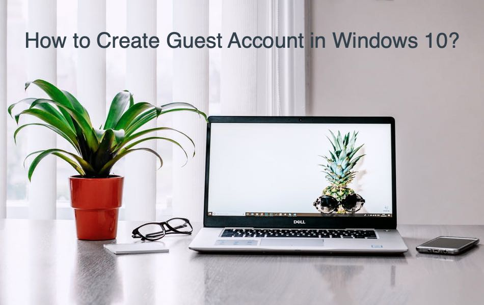 How to Create Guest Account in Windows 10?