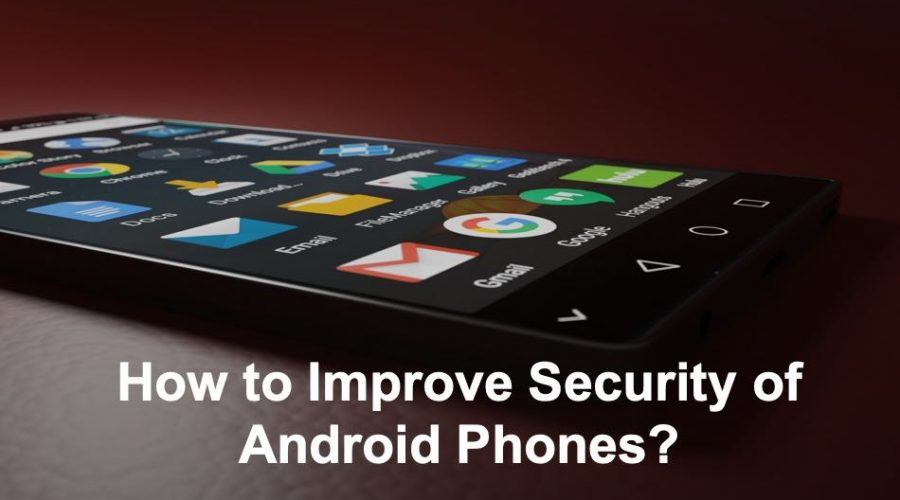 8 Ways to Improve Security of Android Phones