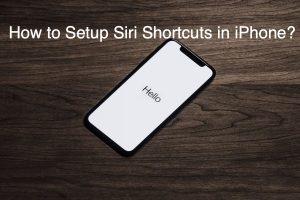 How to Setup Siri Shortcuts in iPhone?