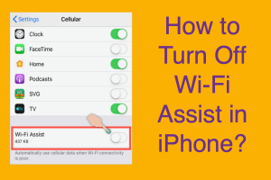 How to Turn Off Wi-Fi Assist in iPhone?