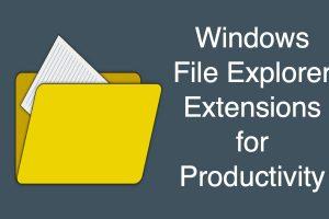 Windows File Explorer Extensions for Productivity