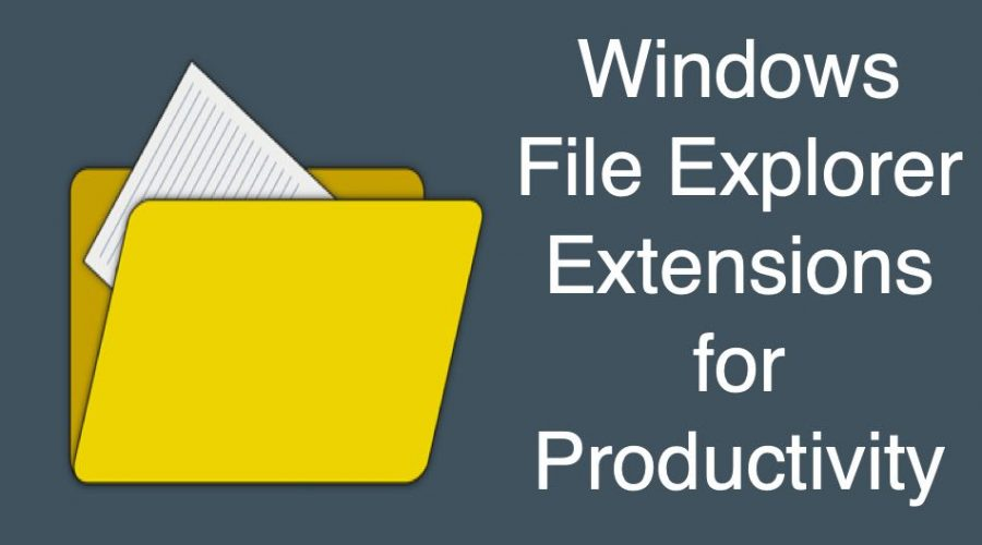 6 Windows File Explorer Extensions for Productivity