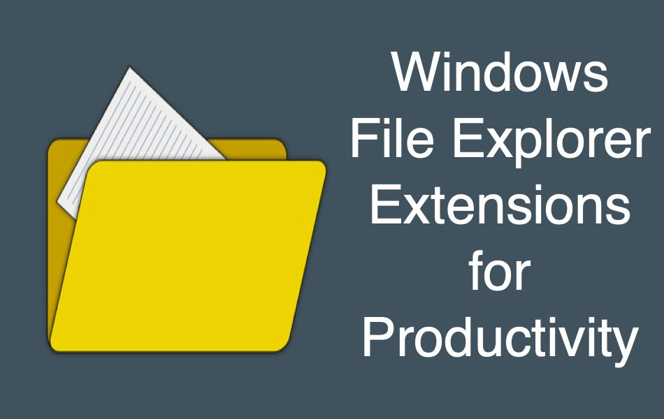 Windows File Explorer Extensions for Productivity