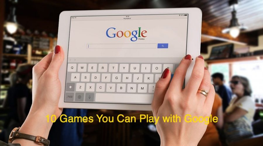 10 Games You Can Play with Google