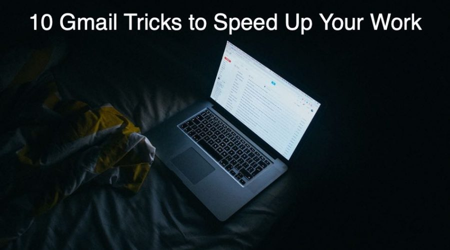 10 Gmail Tricks to Speed Up Your Work