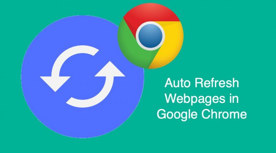 How to Auto Refresh Webpages in Google Chrome?