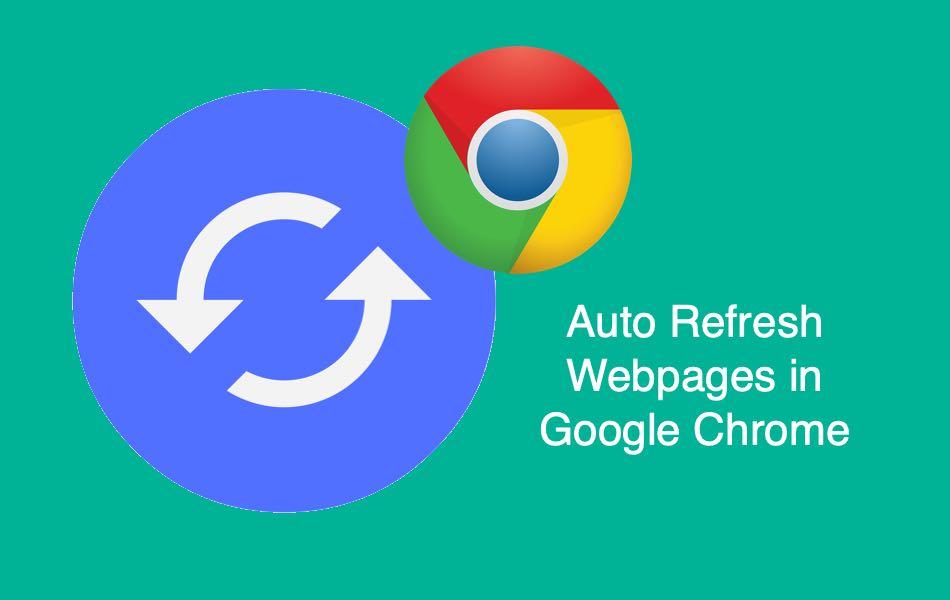 How To Refresh All Pages In Google Chrome Easy Auto Refresh