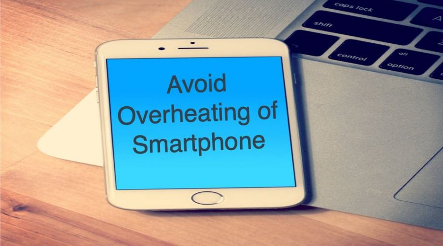 9 Reasons Why Your Smartphone Overheats Easily