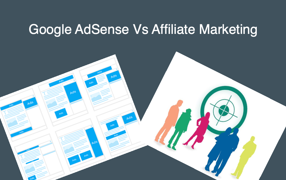 Google AdSense Vs Affiliate Marketing
