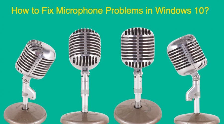 How to Fix Microphone Problems in Windows 10?