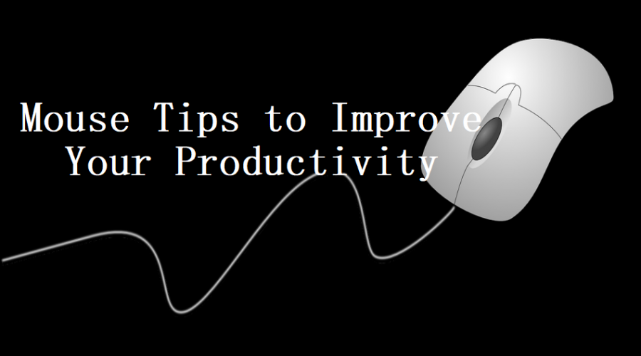 10 Tips to Use Mouse More Productively