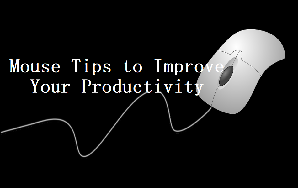 Mouse Tips to Improve Your Productivity