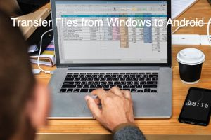 Transfer Files from Windows to Android