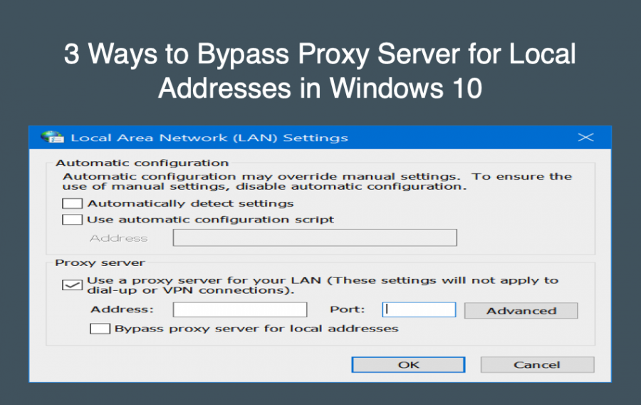 3 Ways to Bypass Proxy Server for Local Addresses in Windows 10