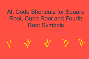 Alt Code Shortcuts for Square Cube and Fourth Root Symbols