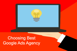 Choosing Best Google Ads Agency