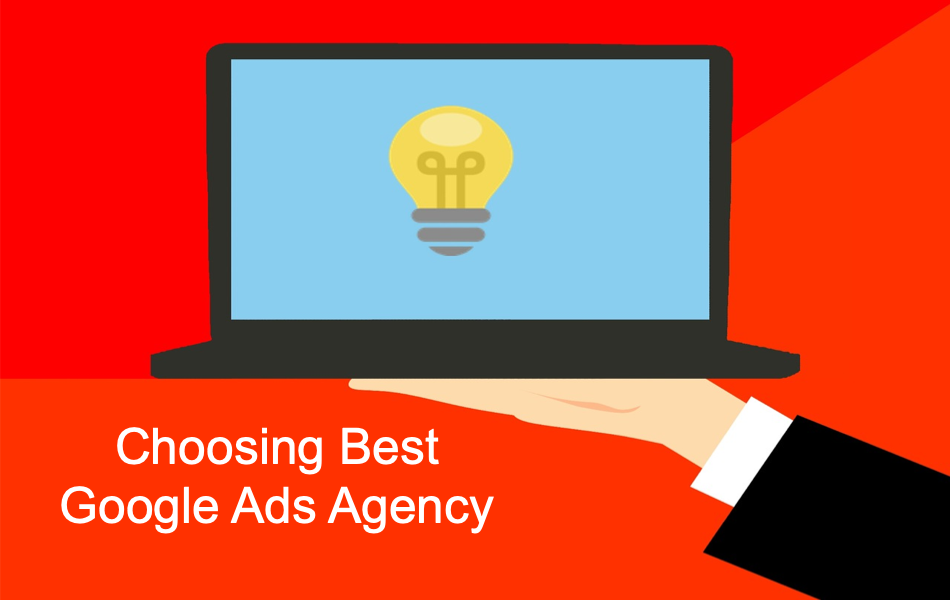 Choosing Best Google Ads Agency