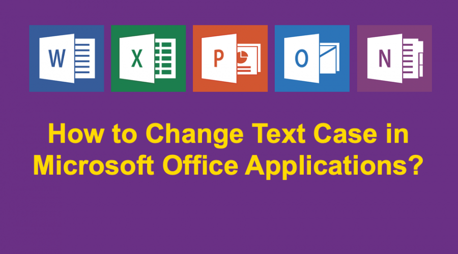 How to Change Text Case in Office Documents and Emails?
