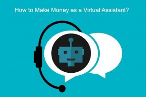 How to Make Money as a Virtual Assistant?