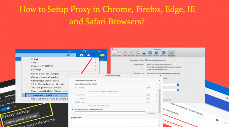 How to Setup Proxy in Chrome, Firefox, Edge, IE and Safari Browsers?