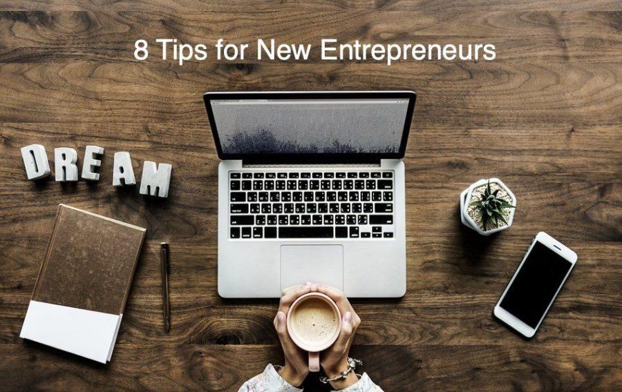 8 Tips for New Entrepreneurs