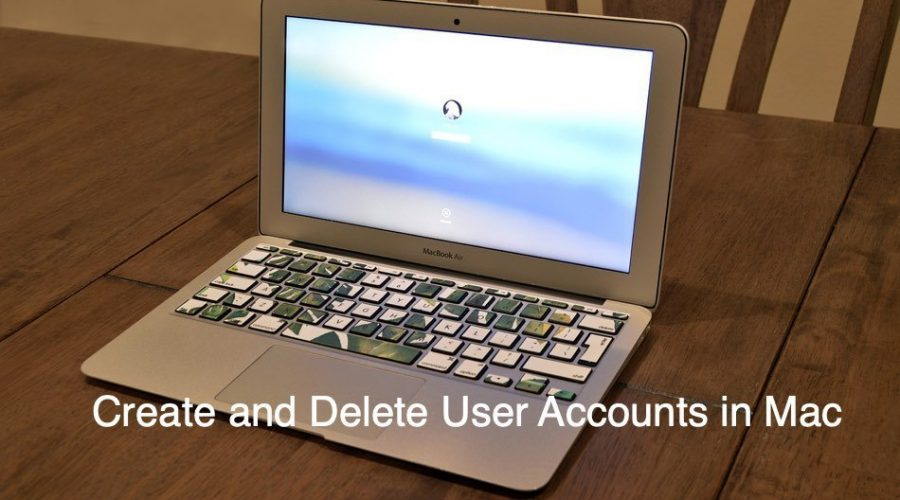 How to Create and Delete User Account in Mac?