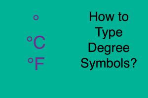 How to Type Degree Symbols