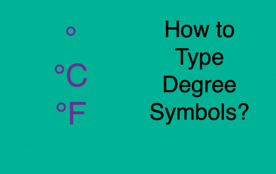 How to Type Degree Symbol in Windows and Mac?