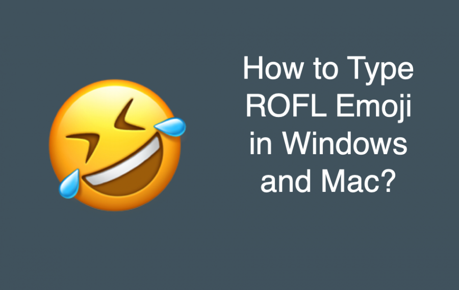How to Make ROFL Emoji in Windows and Mac?