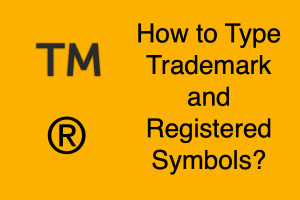 How to Type Trademark and Registered Symbols