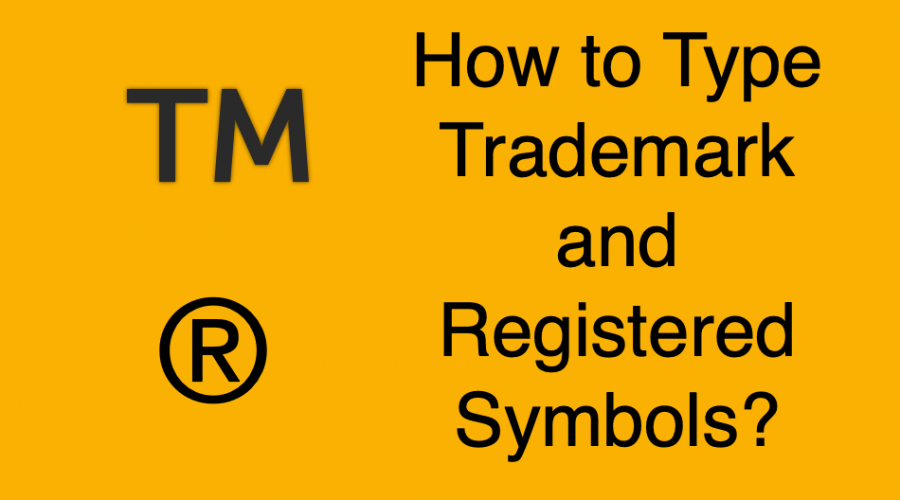 How to Type Trademark and Registered Symbol in Windows and Mac?