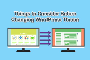 Things to Consider Before Changing WordPress Theme