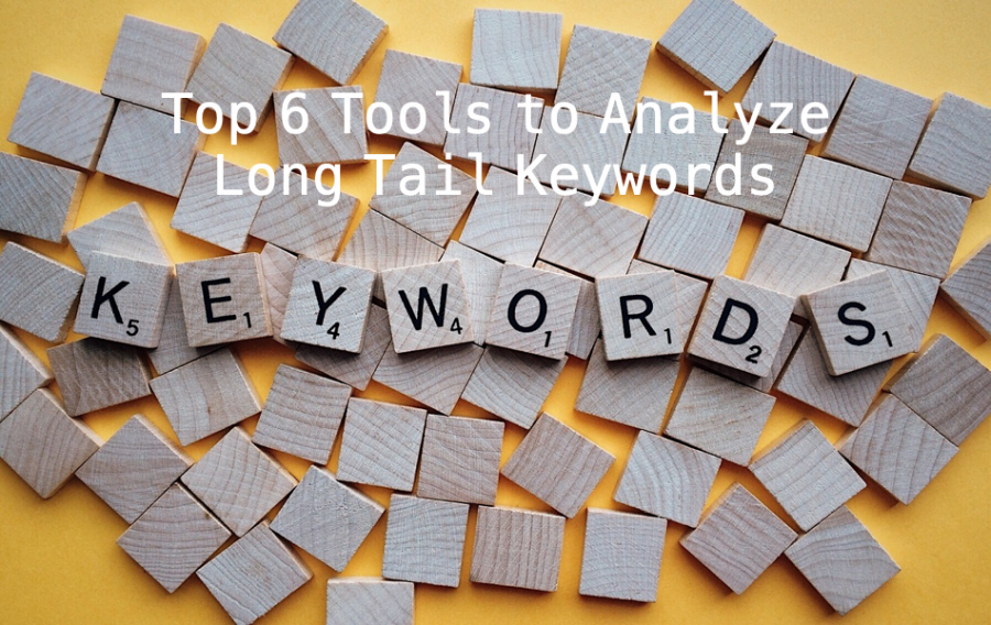 Top 6 Tools to Analyze Long Tail Keywords