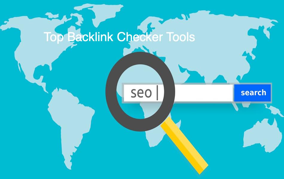 Top Backlink Checker Tools