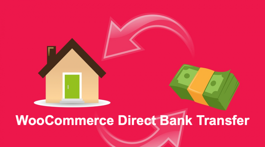 How to Add Direct Bank Transfer in WooCommerce Store?