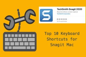 Top 10 Keyboard Shortcuts for Snagit Mac