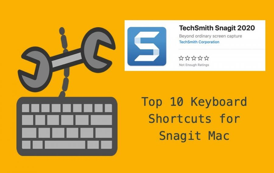 Top 10 Keyboard Shortcuts for Snagit Mac