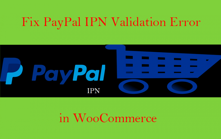 Fix PayPal IPN Validation Error in WooCommerce