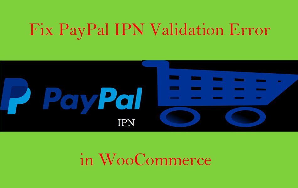 Fix PayPal IPN Validation Error in WooCommerce