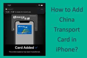 How to Add China Transport Card in iPhone